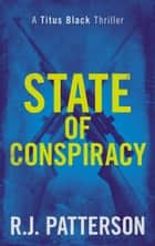 State of Conspiracy ebook by R.J. Patterson