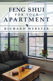 Feng Shui for Your Apartment ebook by Richard Webster