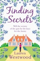 Finding Secrets - An uplifting romance where love conquers all ebook by Lauren Westwood