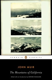 The Mountains of California ebook by John Muir,Edward Hoagland,Edward Hoagland