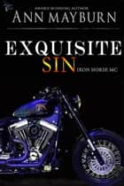 Exquisite Sin ebook by Ann Mayburn