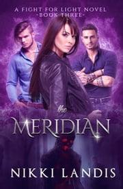 The Meridian - A Fight for Light novel #3 ebook by Nikki Landis