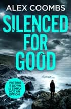 Silenced For Good - An absolutely gripping crime mystery that will have you hooked ebook by