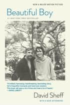 Beautiful Boy - A Father's Journey Through His Son's Addiction ebook by David Sheff