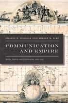 Communication and Empire ebook by Dwayne R. Winseck,Robert M. Pike,Gilbert M. Joseph,Emily S. Rosenberg