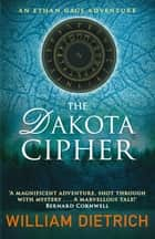 The Dakota Cipher eBook by William Dietrich