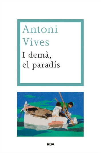 I demà, el paradís ebook by Antoni  Vives