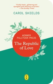 The republic of Love ebook by Eric Visser,Carol Shields