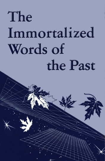 The Immortalized Words of the Past ebook by Ralph M. Lewis