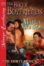 Her Biker Boyfriends ebook by Marla Monroe