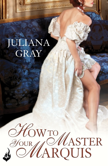 How To Master Your Marquis: Princess In Hiding Book 2 ebook by Juliana Gray