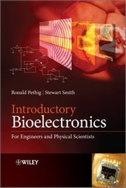 Introductory Bioelectronics - For Engineers and Physical Scientists ebook by Ronald R. Pethig,Stewart Smith