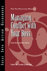 Managing Conflict with Your Boss ebook by Center for Creative Leadership (CCL),Davida Sharpe,Elinor Johnson