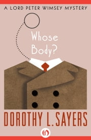 Whose Body? ebook by Dorothy L. Sayers