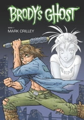 Brody's Ghost Volume 1 ebook by Mark Crilley