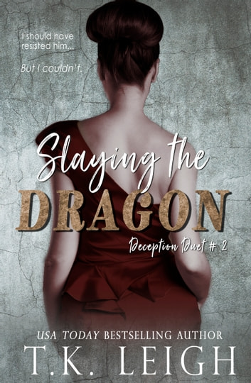 Slaying The Dragon ebook by T.K. Leigh