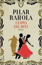 L'espia del Ritz ebook by