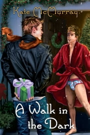 A Walk in the Dark ebook by Kate McMurray