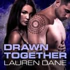Drawn Together audiobook by Lauren Dane