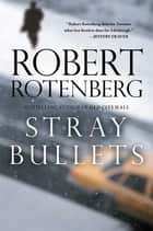 Stray Bullets ebook by Robert Rotenberg