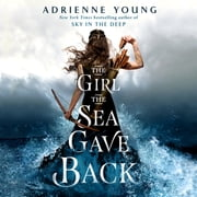 The Girl the Sea Gave Back audiobook by Adrienne Young