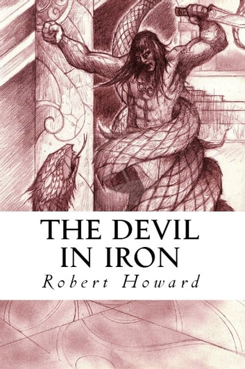 The Devil in Iron ebook by Robert E. Howard