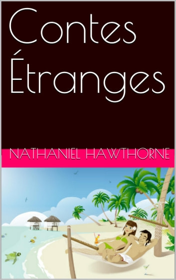 Contes Étranges ebook by Nathaniel Hawthorne