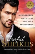 Sinful Sheikhs - 4 Book Box Set ebook by Lynne Graham, Natasha Oakley, Caitlin Crews,...