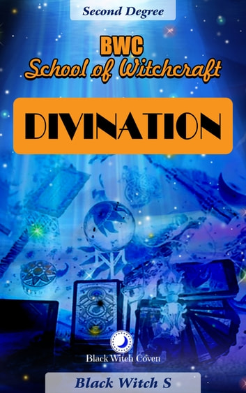 Divination: Second Degree Witchcraft eBook by Black Witch S,Blonde Gypsy