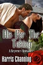 His For The Taking ebook by Harris Channing