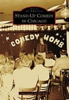 Stand-Up Comedy in Chicago ebook by Vince Vieceli, Bill Brady