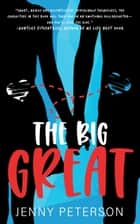 The Big Great ebook by Jenny Peterson