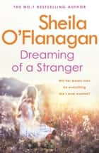 Dreaming of a Stranger ebook by Sheila O'Flanagan