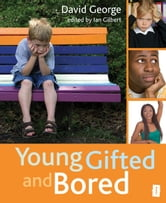Young, Gifted and Bored - Collection No. 1 ebook by David George