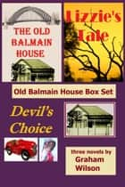 Old Balmain House Book Series - Books 1-3 ebook by Graham Wilson