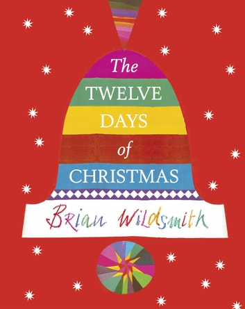 The Twelve Days of Christmas ebook by Brian Wildsmith