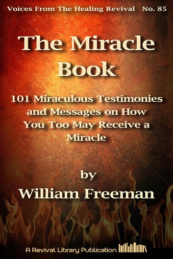 The miracle book ebook by william freeman 1230000227031 the miracle book 101 miraculous testimonies and messages on how you too may receive a fandeluxe Document