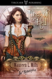 Fires of Hell: The Alchemystic ebook by Maureen L. Mills