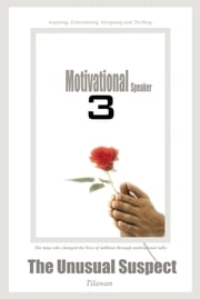 MOTIVATIONAL SPEAKER 3 - The Unusual Suspect ebook by Tilawan
