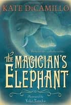 The Magician's Elephant ebook by Kate DiCamillo, Yoko Tanaka