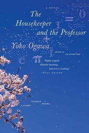 The Housekeeper and the Professor - A Novel ebook by Yoko Ogawa