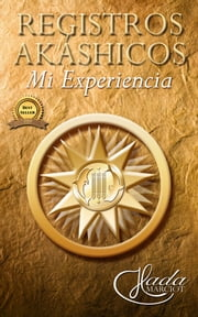 Registros Akashicos: Mi Experiencia ebook by Hada Escobar