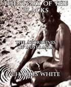 The Story of the Blacks - The Aborigines of Australia ebook by
