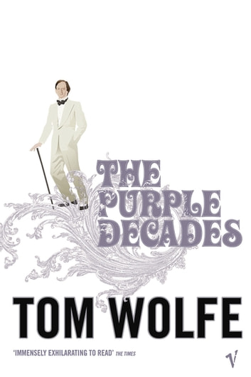 The Purple Decades ebook by Tom Wolfe