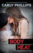 Body Heat ebook by Carly Phillips