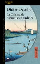 La Oficina de Estanques y Jardines ebook by Didier Decoin