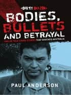 Dirty Dozen 3: Bodies, Bullets and Betrayal ebook by Paul Anderson