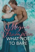 What Not to Bare eBook by Megan Frampton