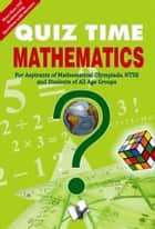 Quiz Time Mathematics ebook by Editorial Board