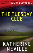 The Tuesday Club ebook by Katherine Neville